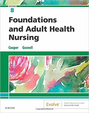 Foundations and Adult Health Nursing 8th Edition Test Bank