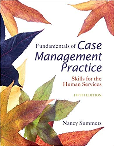 Solution Manual for Fundamentals of Case Management Practice: Skills for the Human Services 5th Edition by Nancy Summers - Free PDF Sample Download