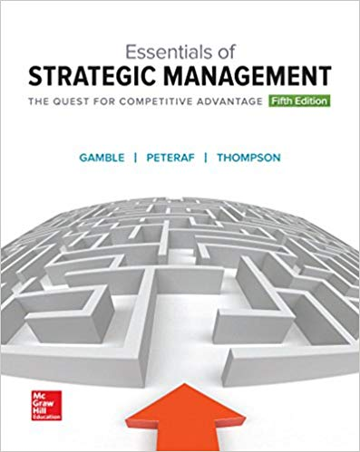 Solution Manual for Essentials of Strategic Management: The Quest for Competitive Advantage